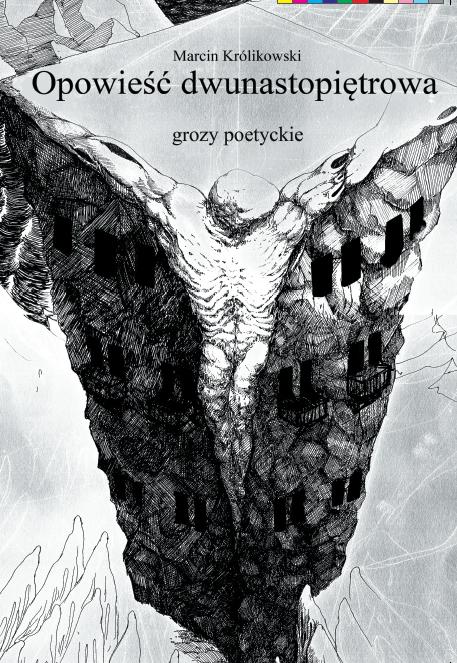 Opowieść dwunastopiętrowa (grozy poetyckie) - Marcin Królikowski