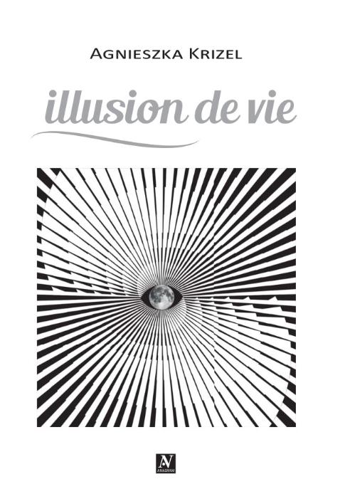 Illusion de vie - Agnieszka Krizel
