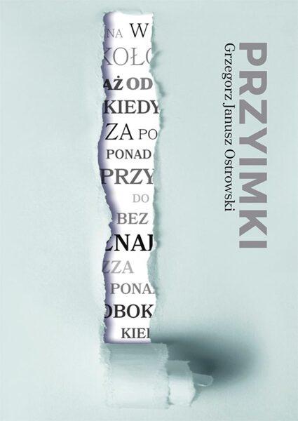 PRZYIMKI - Grzegorz Janusz Ostrowski