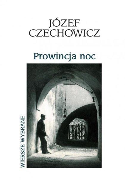 Prowincja noc - Józef Czechowicz