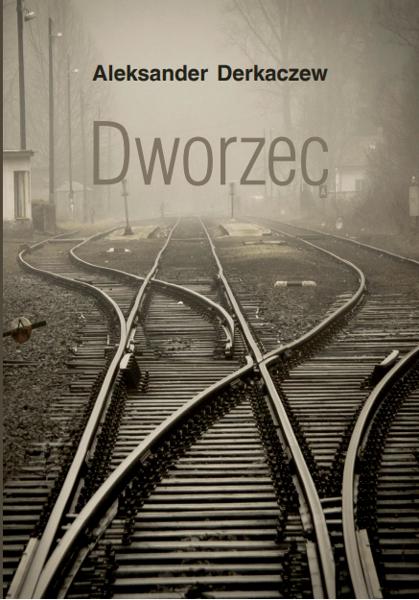 Dworzec - Aleksander Derkaczew