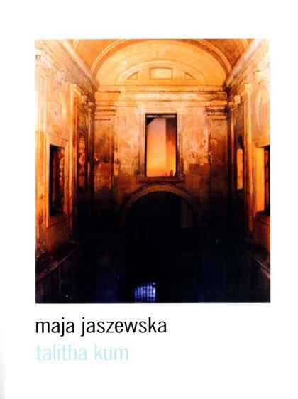 Talitha kum - Maja Jaszewska