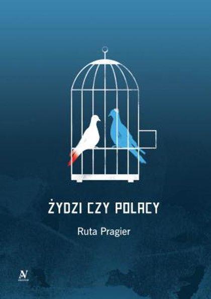 Żydzi czy Polacy -  Ruta Pragier