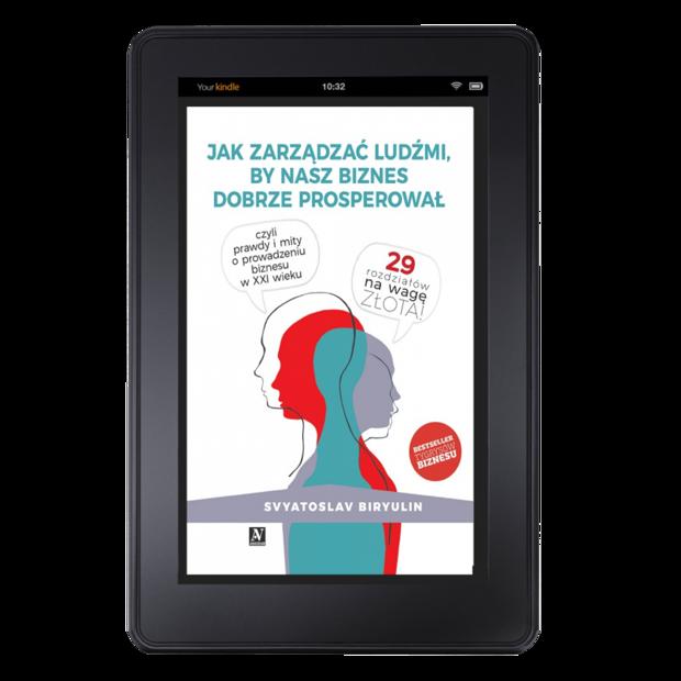 (eBook) Jak zarządzać ludźmi, by nasz biznes dobrze prosperował - Svyatoslav Biryulin (ePub, Mobi, Pdf)