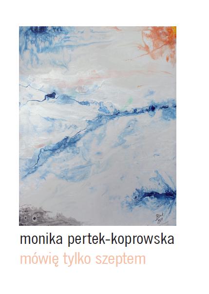 Mówię tylko szeptem - Monika Pertek - Koprowska