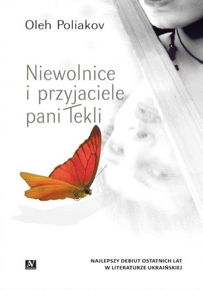 Niewolnice i przyjaciele pani Tekli - Oleh Poliakov