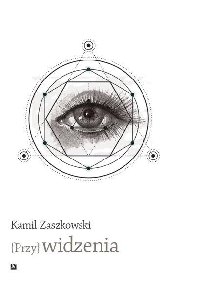 {Przy}widzenia - Kamil Zaszkowski
